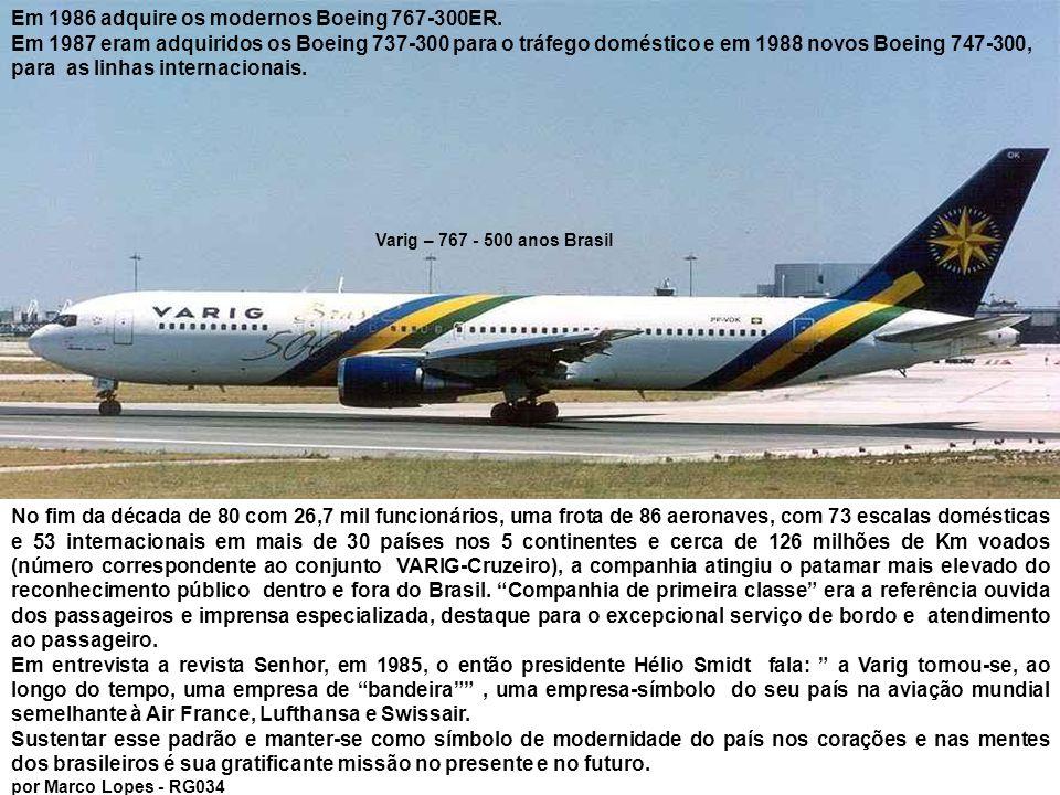 Em 1986 adquire os modernos Boeing 767-300ER.