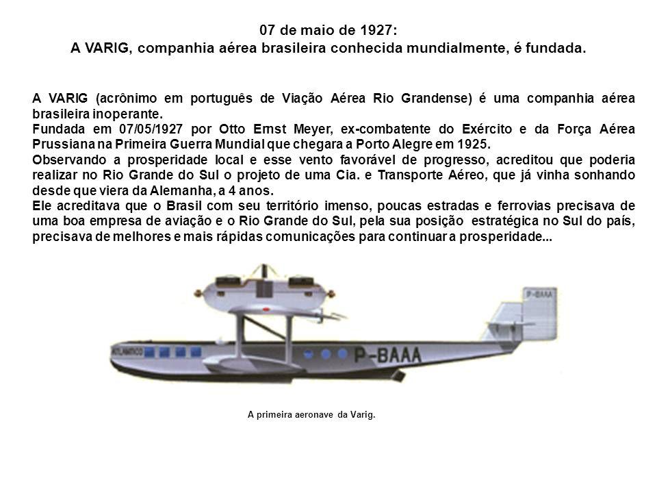 A VARIG, companhia aérea brasileira conhecida mundialmente, é fundada.