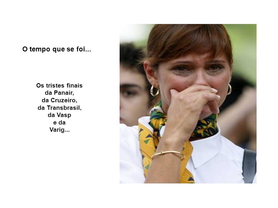 O tempo que se foi... Os tristes finais da Panair, da Cruzeiro,