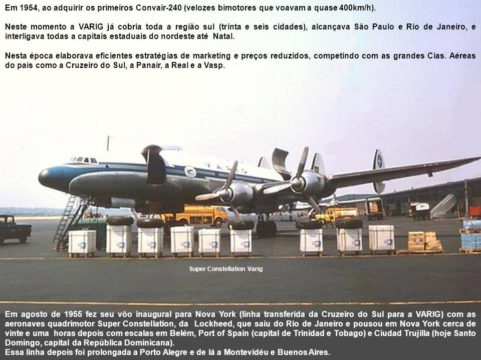 Em 1954, ao adquirir os primeiros Convair-240 (velozes bimotores que voavam a quase 400km/h).