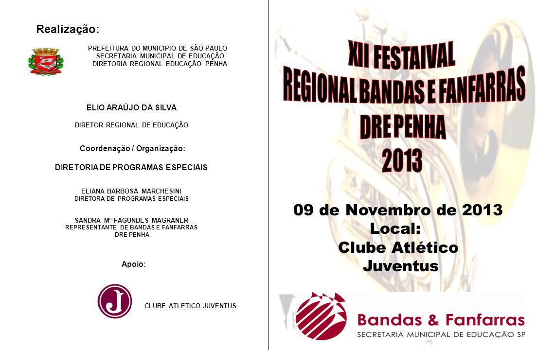 09 de Novembro de 2013 Local: Clube Atlético Juventus XII FESTAIVAL