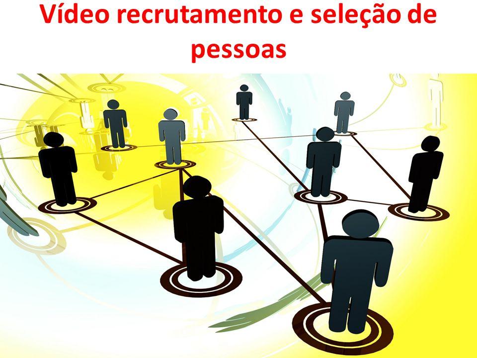 Vídeo recrutamento e seleção de pessoas