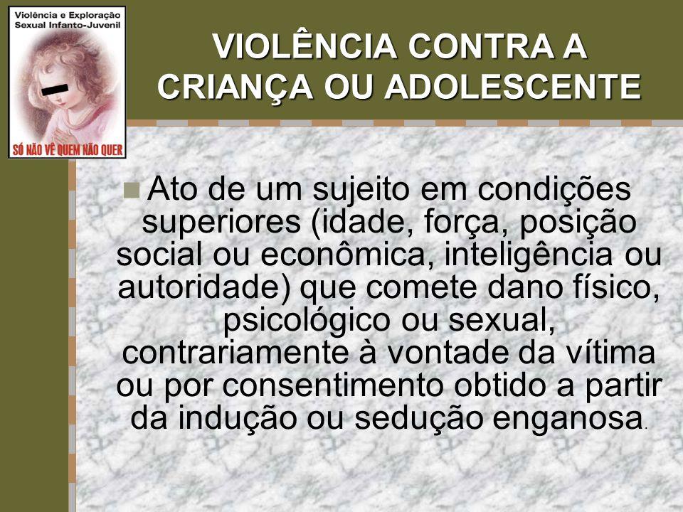VIOLÊNCIA CONTRA A CRIANÇA OU ADOLESCENTE