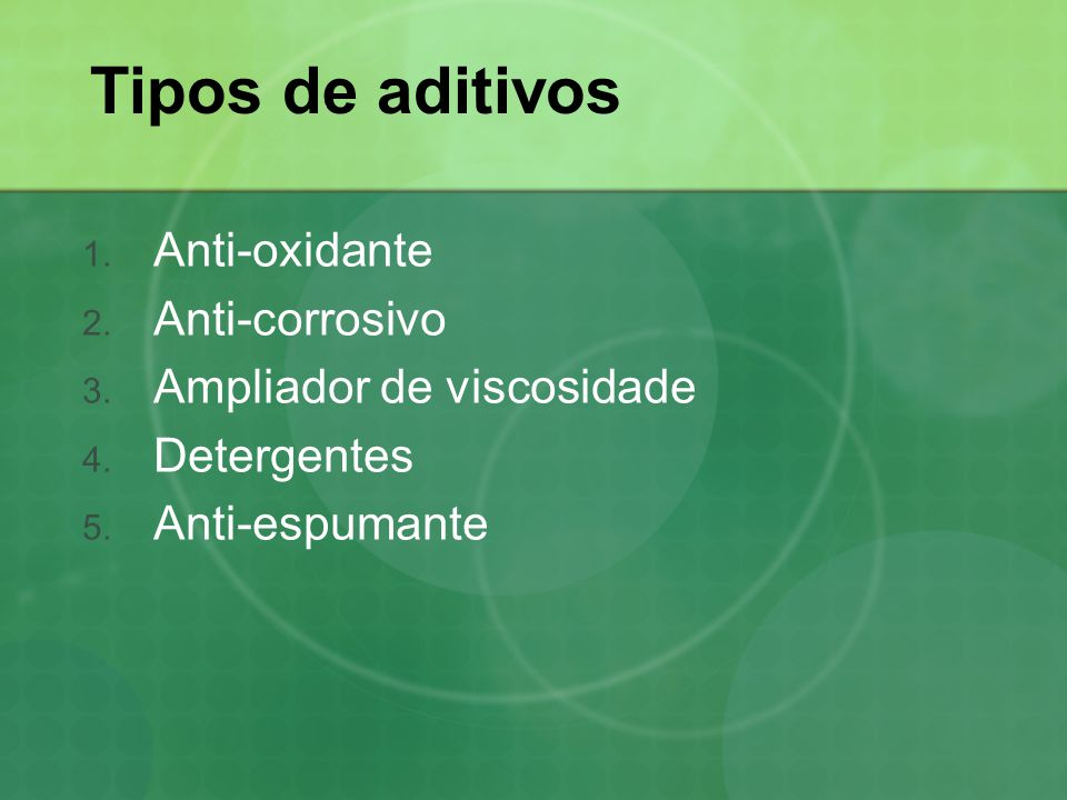 Tipos de aditivos Anti-oxidante Anti-corrosivo