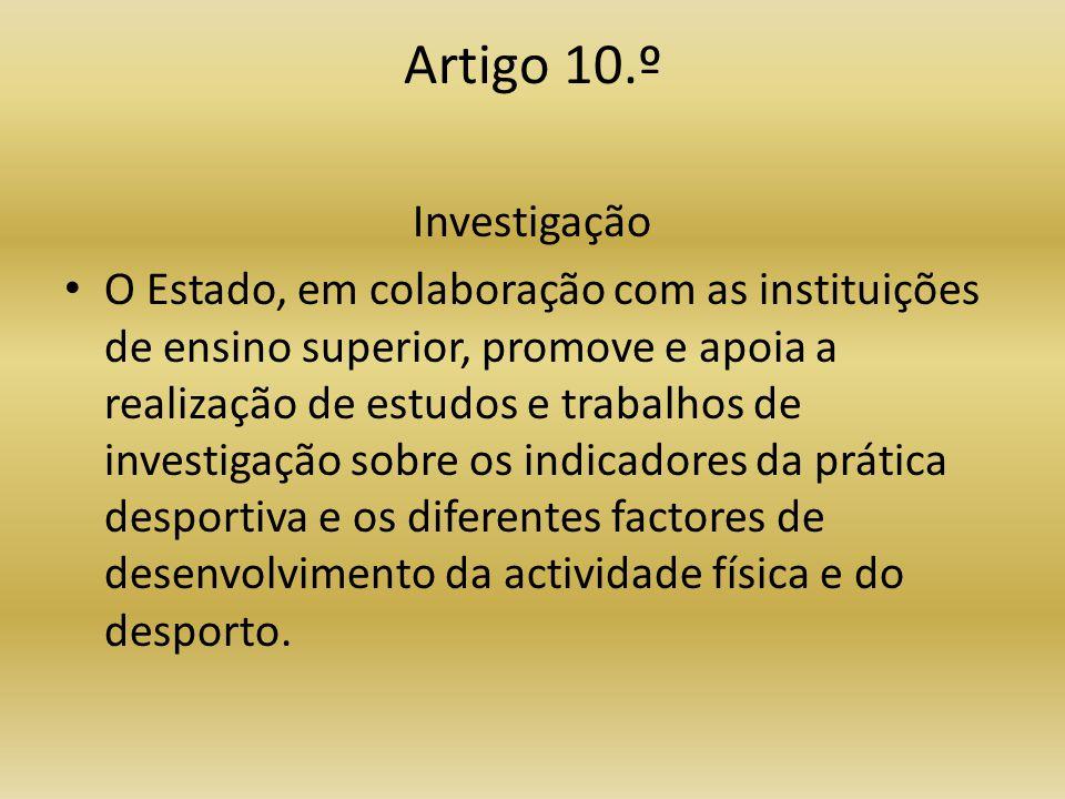 Artigo 10.º Investigação.