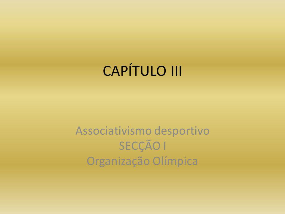 Associativismo desportivo SECÇÃO I Organização Olímpica