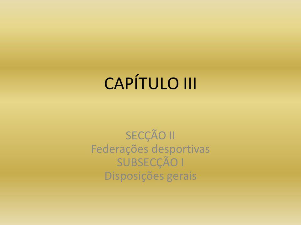 SECÇÃO II Federações desportivas SUBSECÇÃO I Disposições gerais