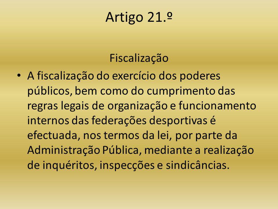 Artigo 21.º Fiscalização.