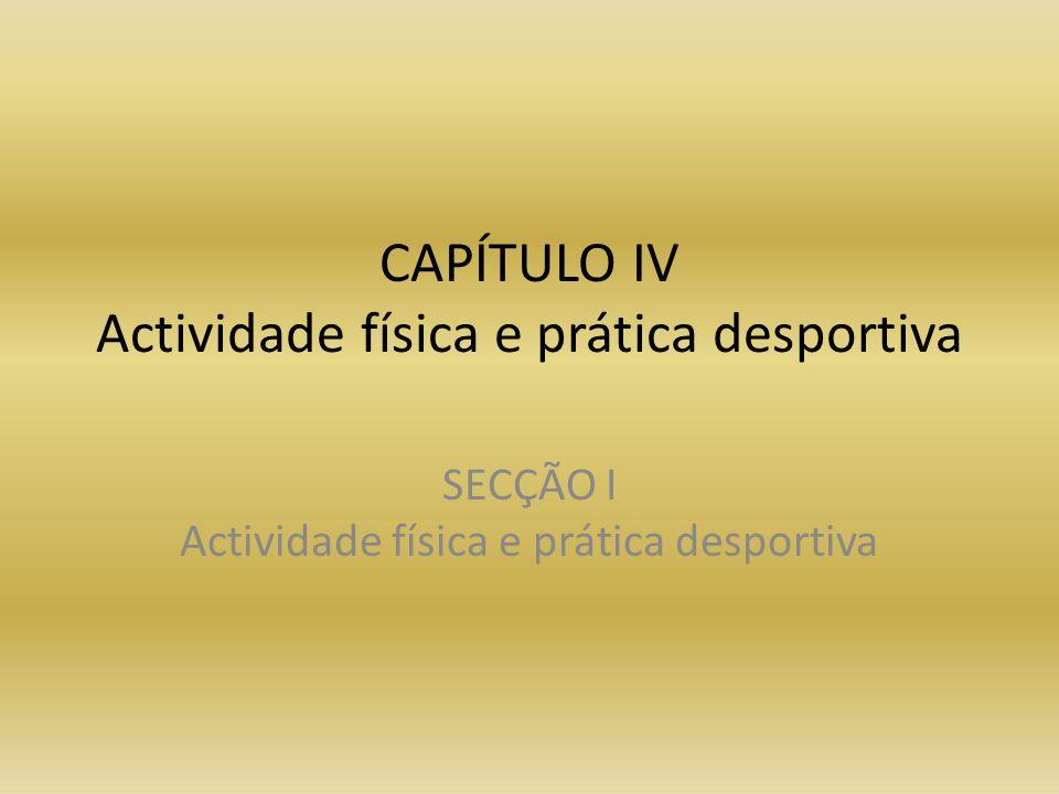 CAPÍTULO IV Actividade física e prática desportiva