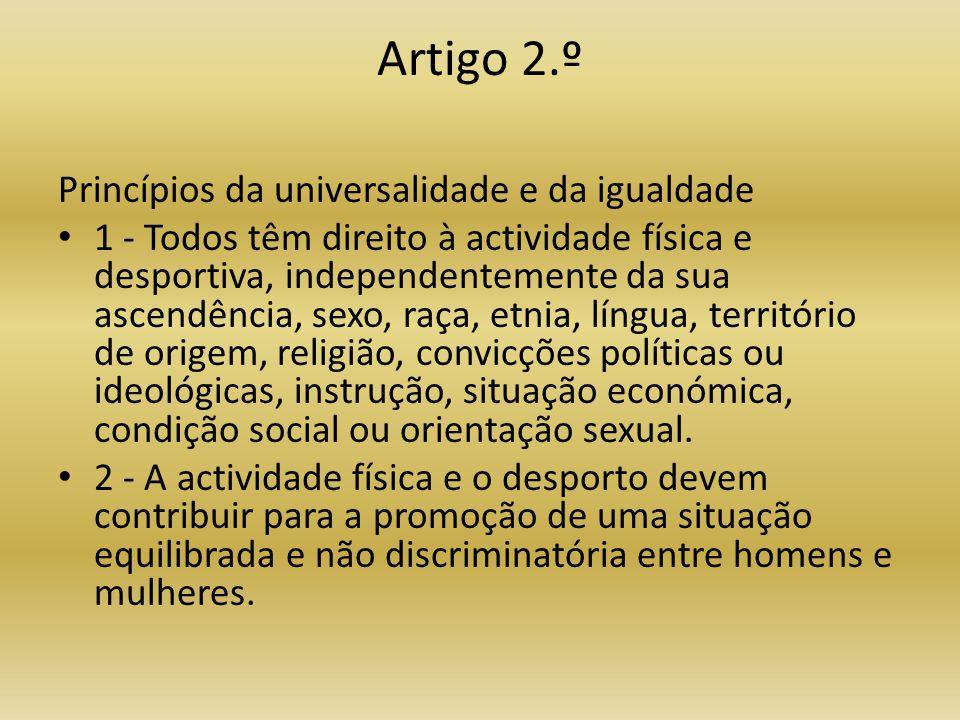 Artigo 2.º Princípios da universalidade e da igualdade