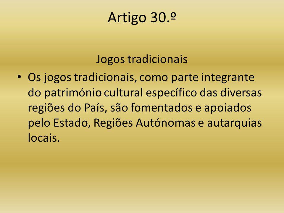 Artigo 30.º Jogos tradicionais