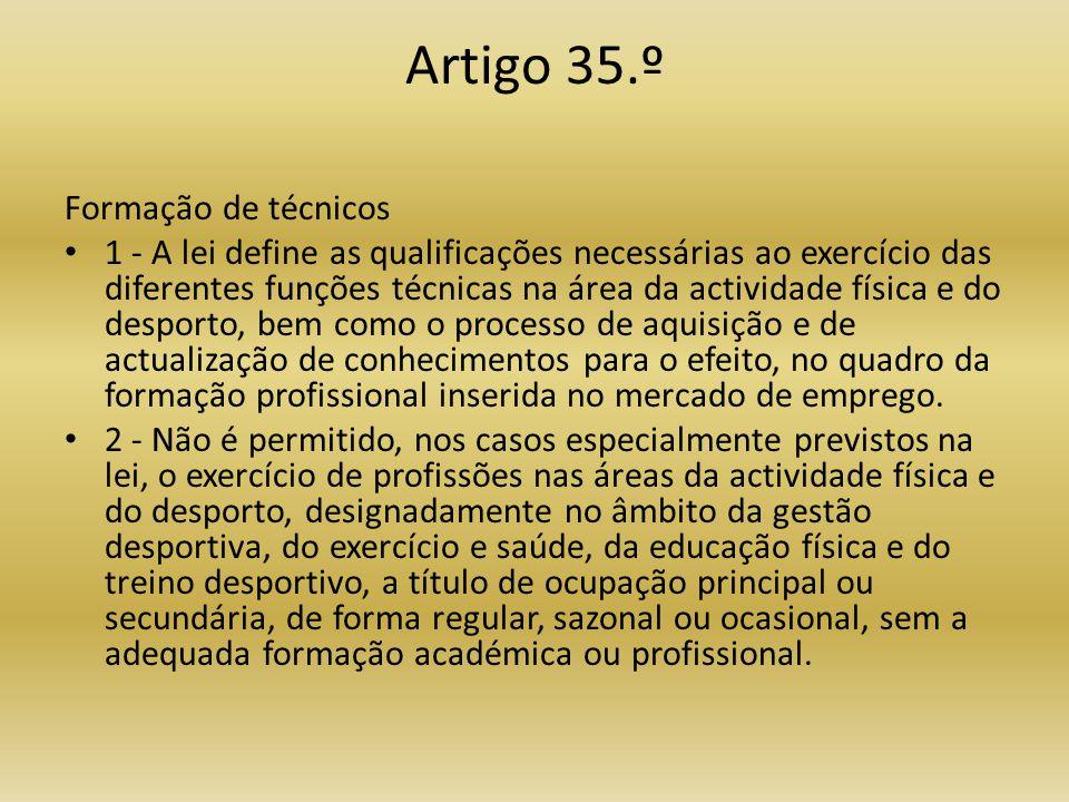 Artigo 35.º Formação de técnicos