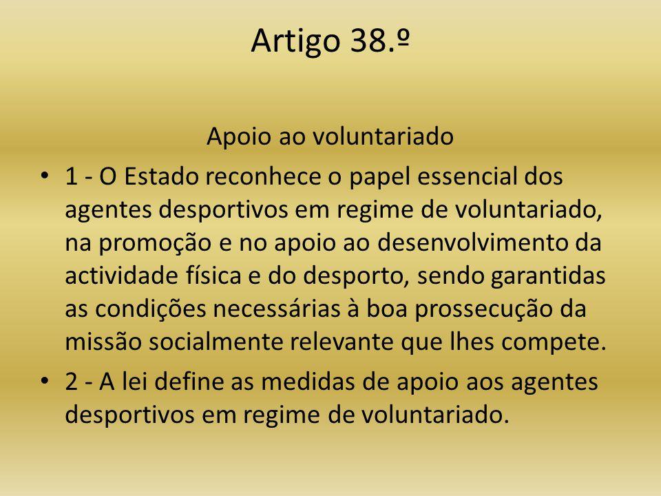 Artigo 38.º Apoio ao voluntariado