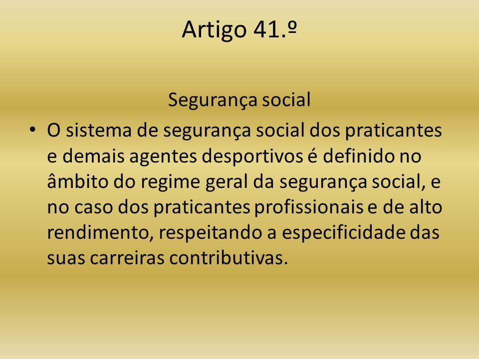 Artigo 41.º Segurança social