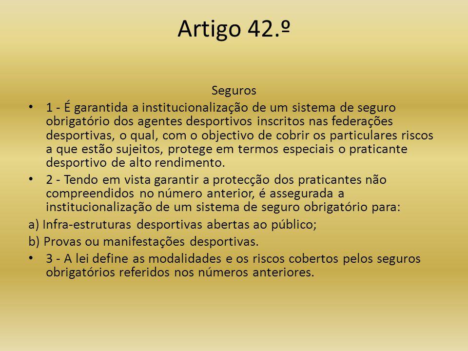 Artigo 42.º Seguros.