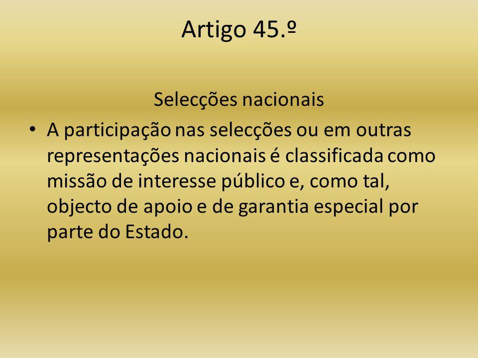 Artigo 45.º Selecções nacionais