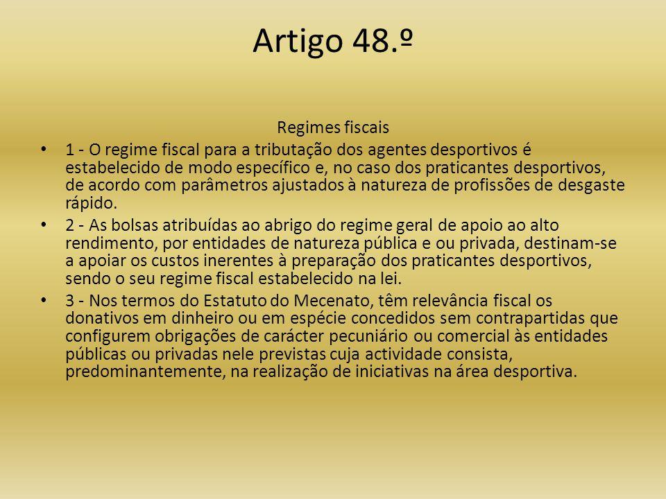 Artigo 48.º Regimes fiscais