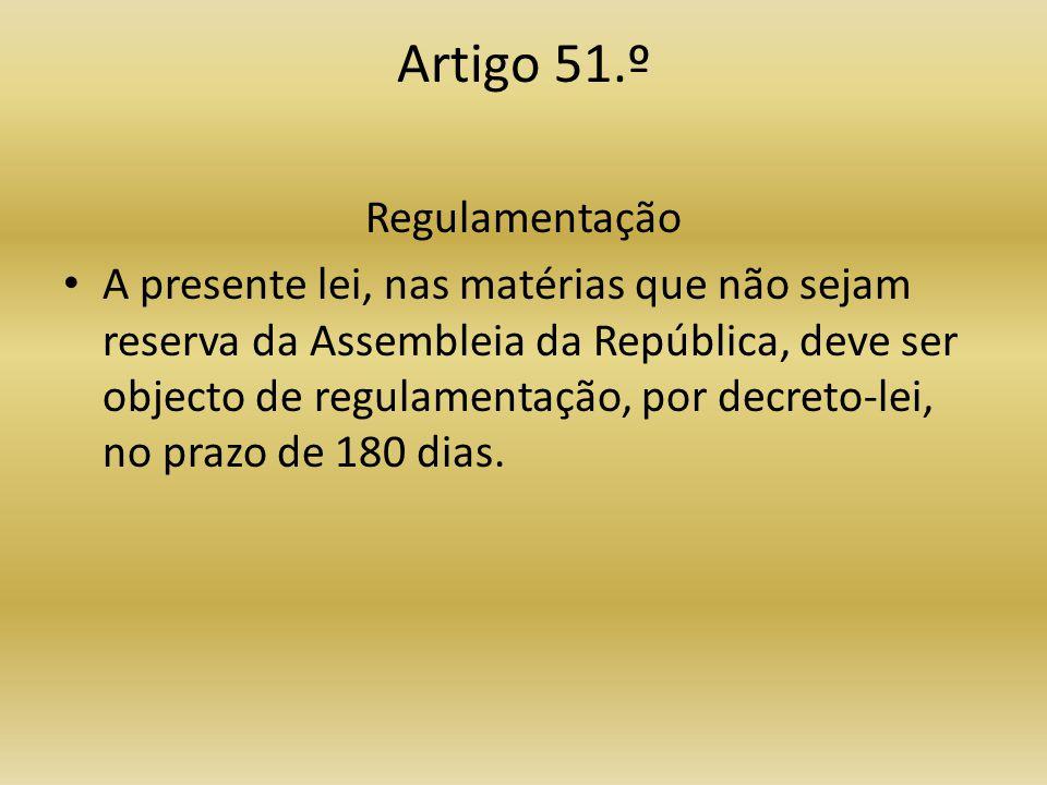 Artigo 51.º Regulamentação