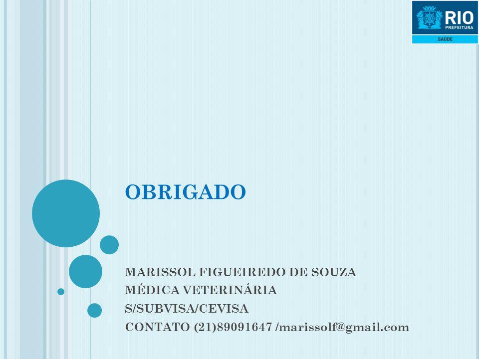 OBRIGADO MARISSOL FIGUEIREDO DE SOUZA MÉDICA VETERINÁRIA