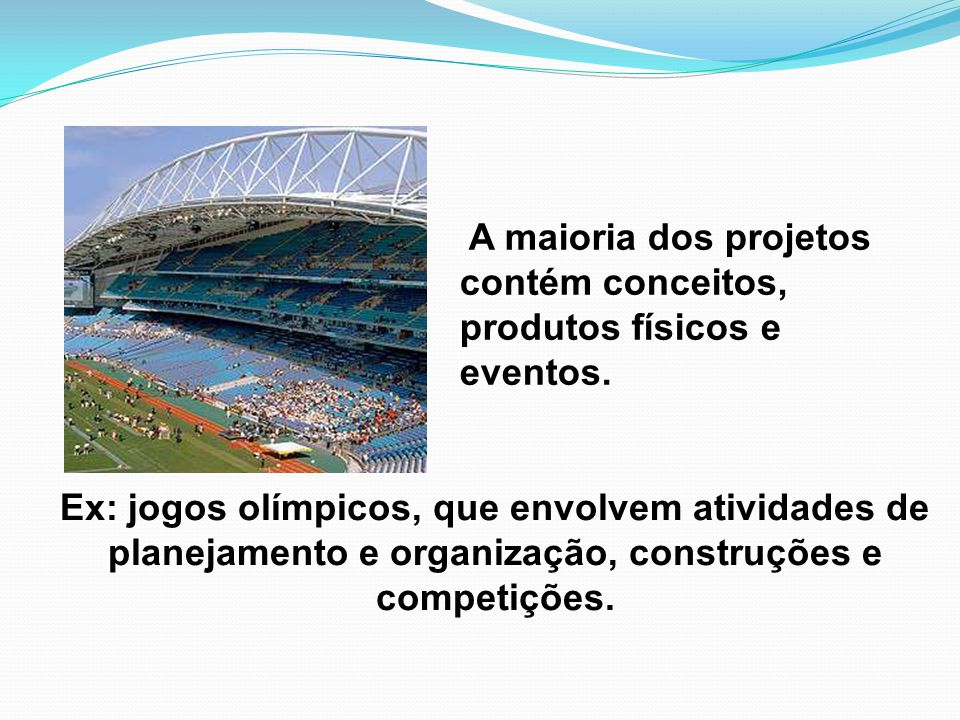 A maioria dos projetos contém conceitos, produtos físicos e eventos.