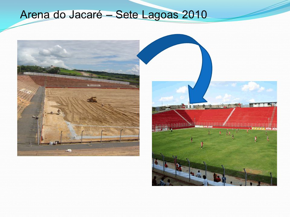 Arena do Jacaré – Sete Lagoas 2010