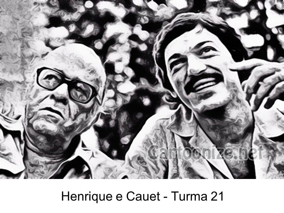 Henrique e Cauet - Turma 21