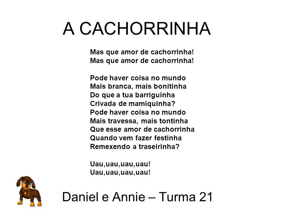 A CACHORRINHA Daniel e Annie – Turma 21