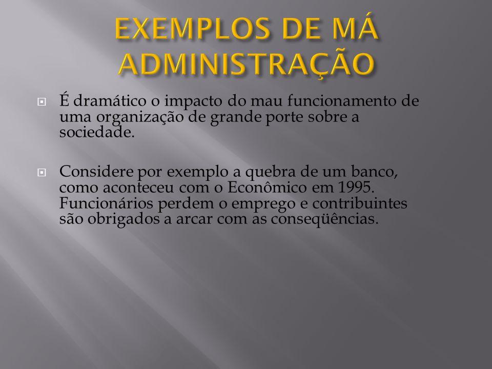 EXEMPLOS DE MÁ ADMINISTRAÇÃO
