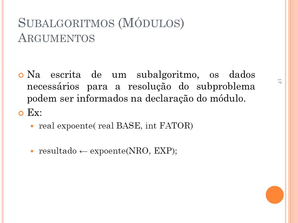 Subalgoritmos (Módulos) Argumentos