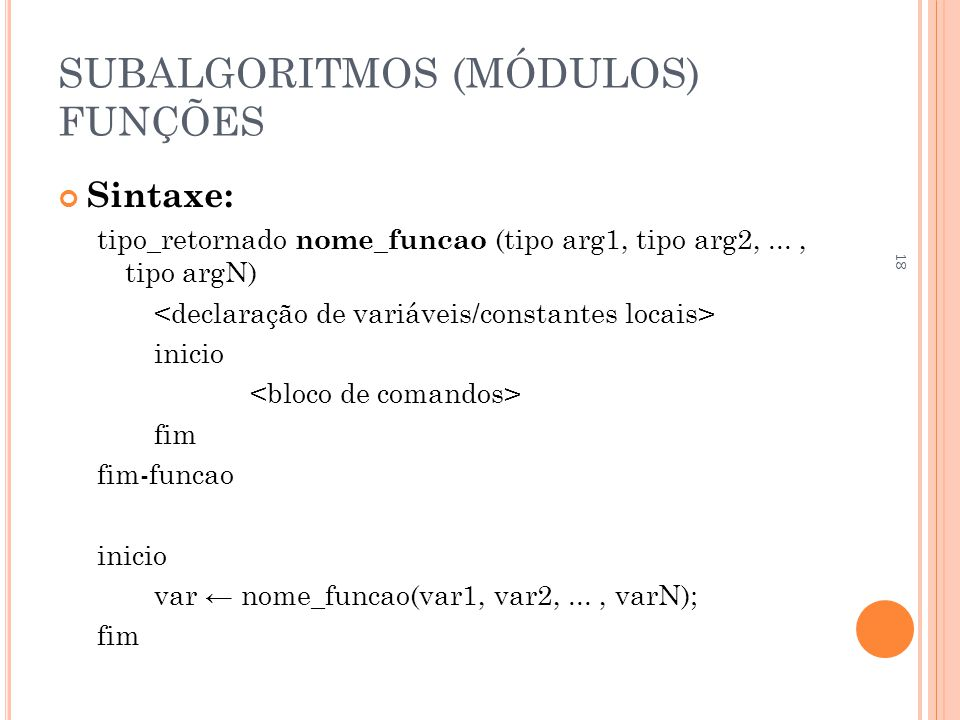 SUBALGORITMOS (MÓDULOS) FUNÇÕES