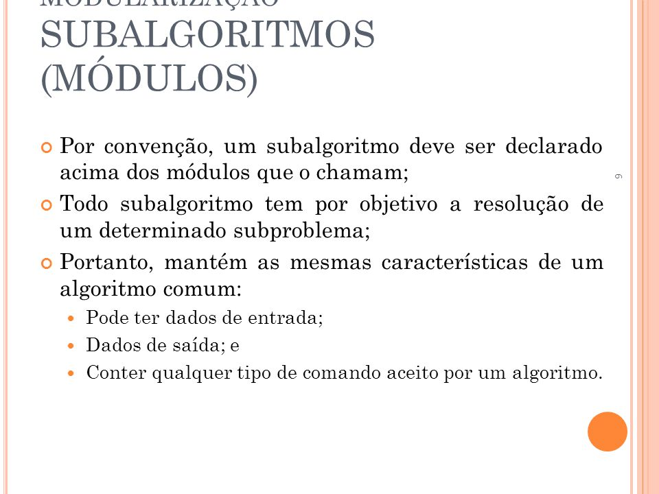 MODULARIZAÇÃO SUBALGORITMOS (MÓDULOS)