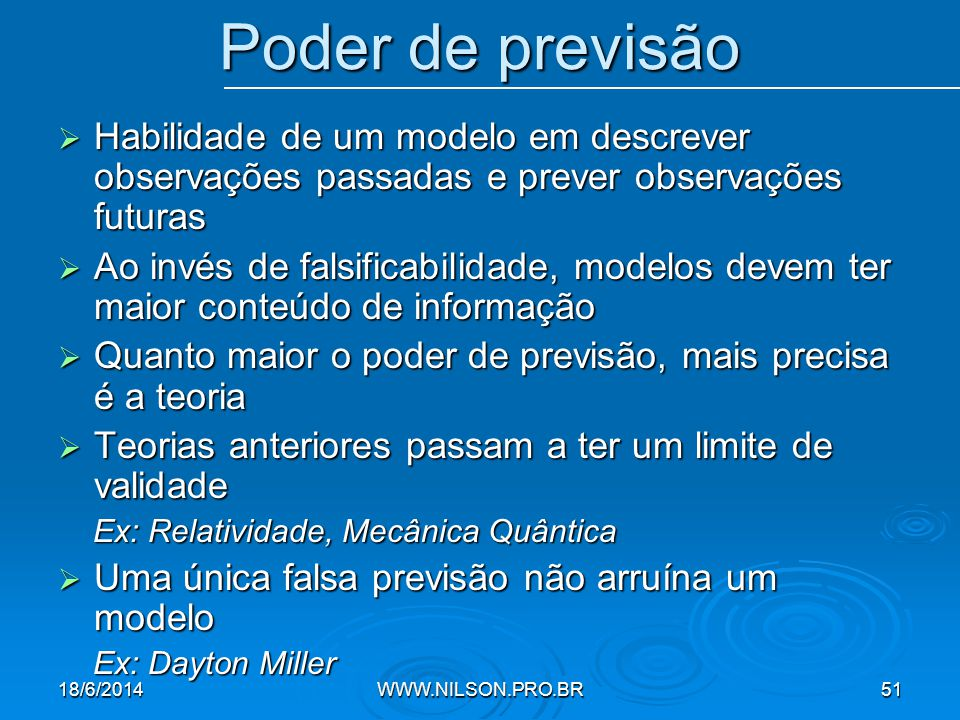 Poder de previsão Habilidade de um modelo em descrever observações passadas e prever observações futuras.