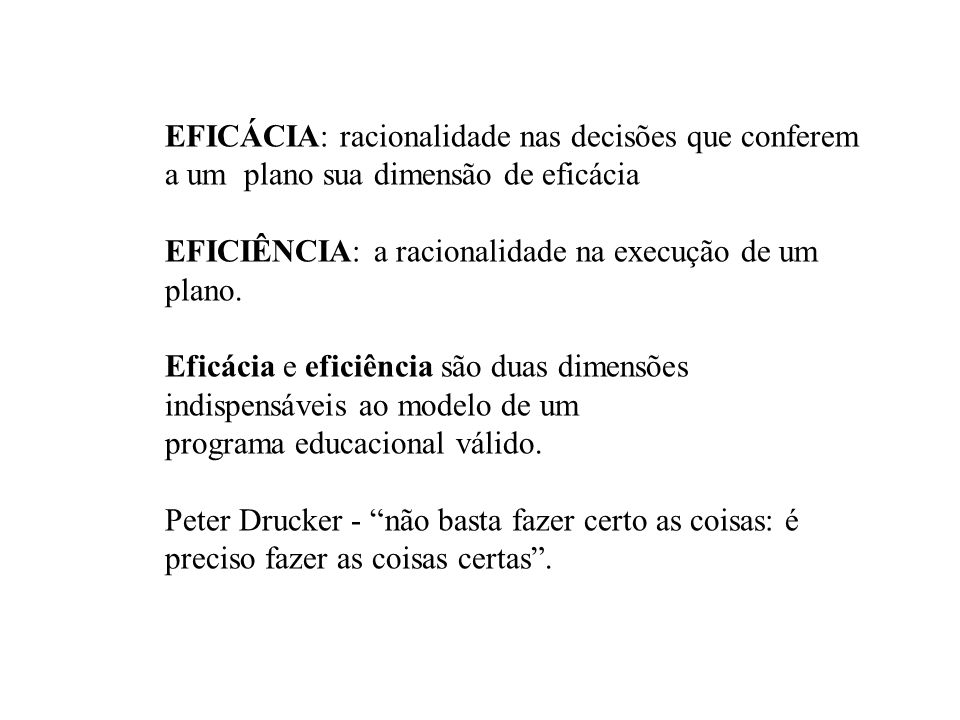 EFICÁCIA: racionalidade nas decisões que conferem a um plano sua dimensão de eficácia