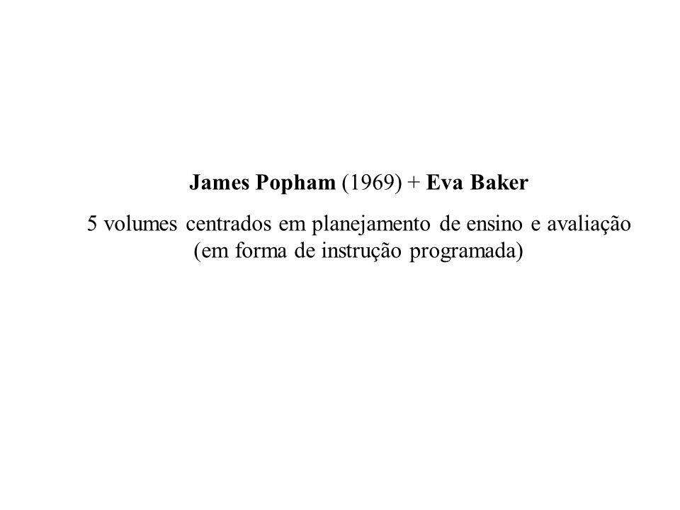 James Popham (1969) + Eva Baker