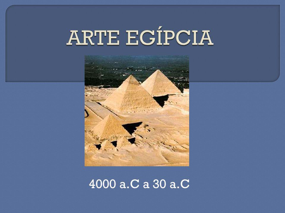 ARTE EGÍPCIA 4000 a.C a 30 a.C