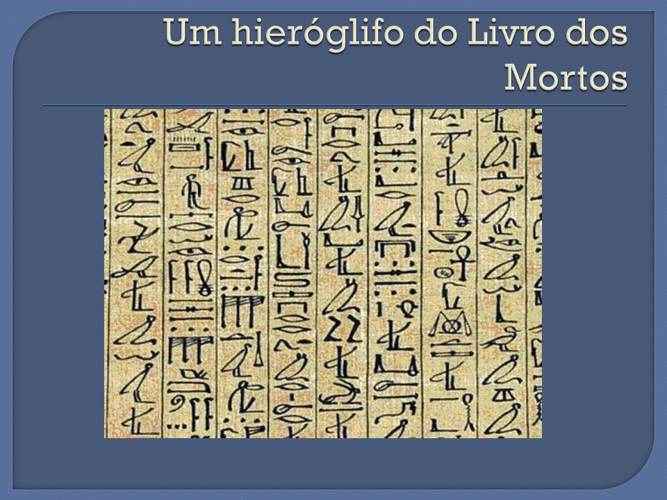 Um hieróglifo do Livro dos Mortos