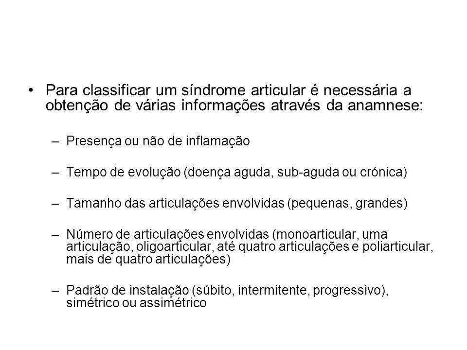 Para classificar um síndrome articular é necessária a obtenção de várias informações através da anamnese: