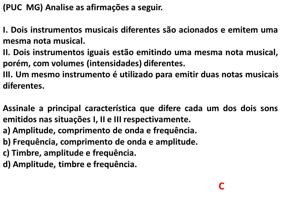 C (PUC MG) Analise as afirmações a seguir.