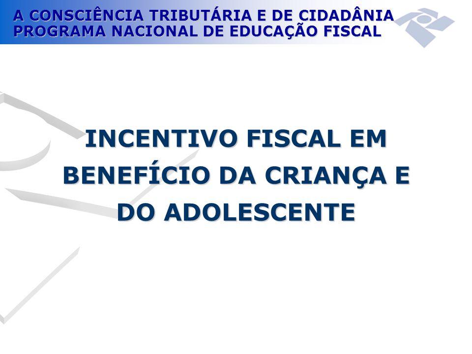 INCENTIVO FISCAL EM BENEFÍCIO DA CRIANÇA E DO ADOLESCENTE