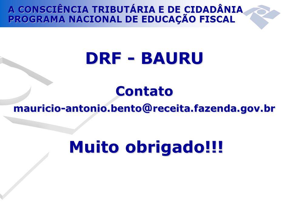 DRF - BAURU Contato mauricio-antonio. bento@receita. fazenda. gov
