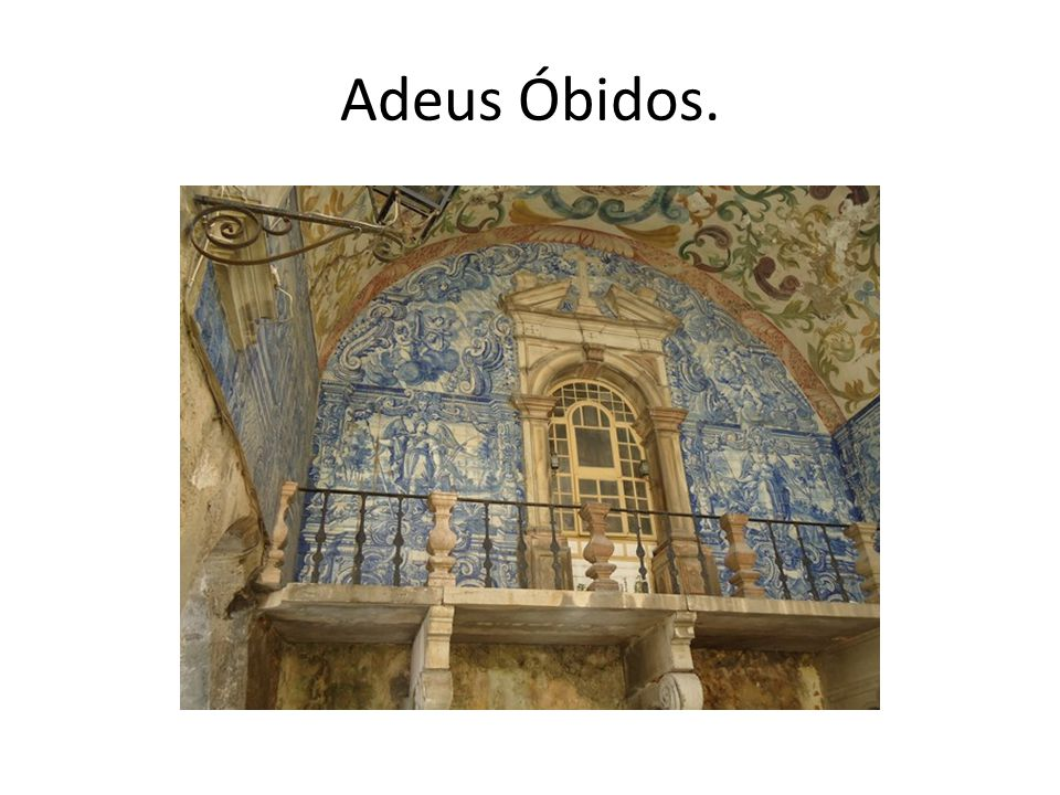 Adeus Óbidos.