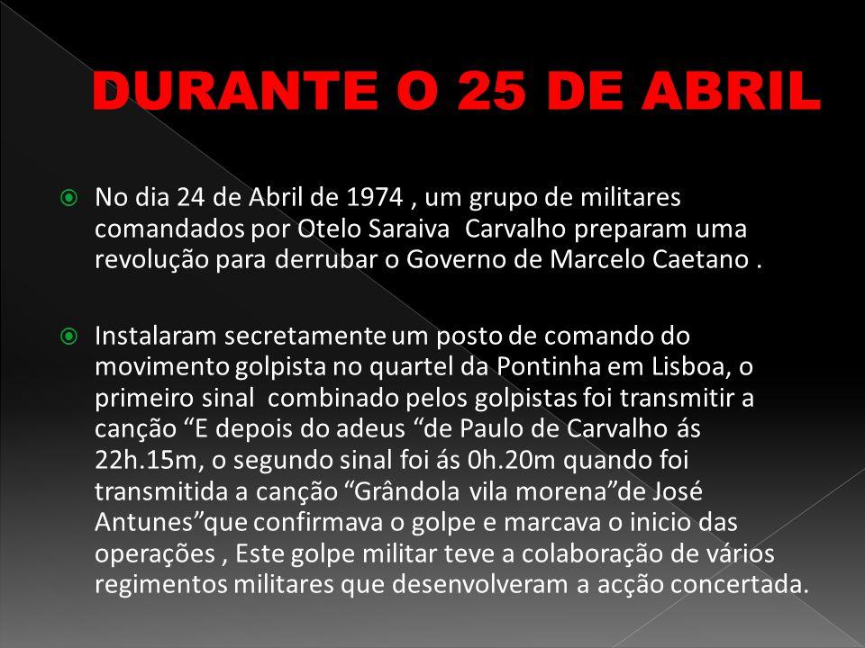 DURANTE O 25 DE ABRIL