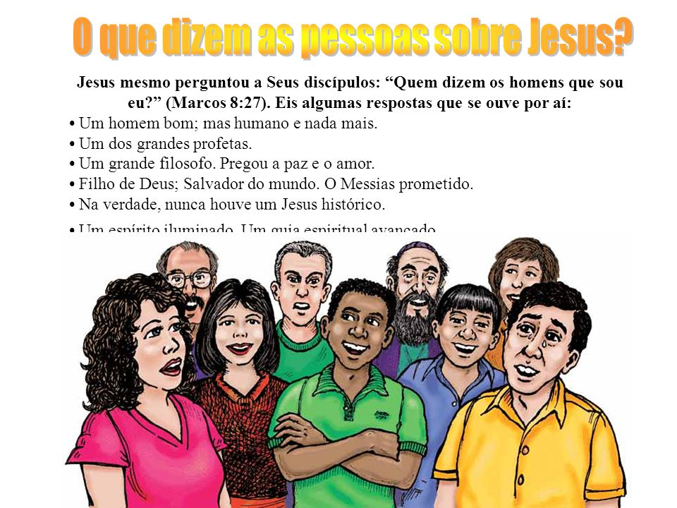 O que dizem as pessoas sobre Jesus