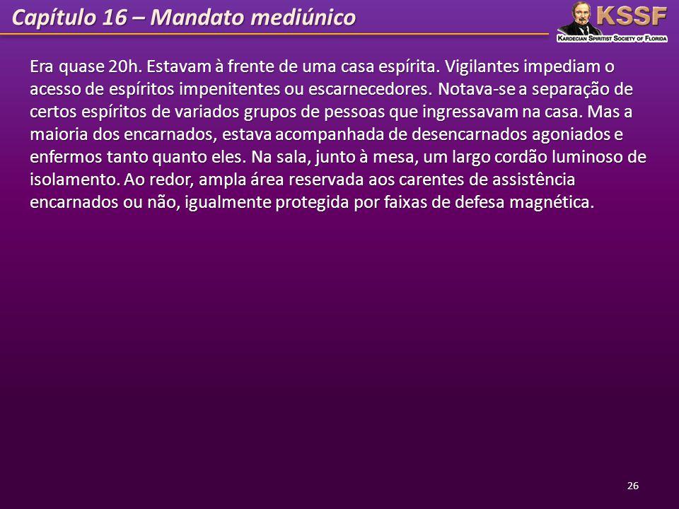 Capítulo 16 – Mandato mediúnico
