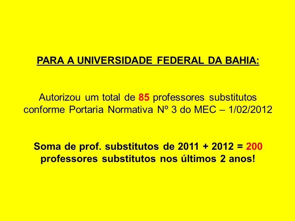 PARA A UNIVERSIDADE FEDERAL DA BAHIA: