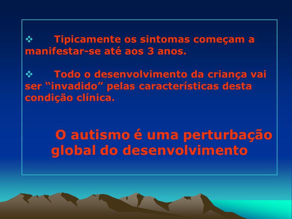 O autismo é uma perturbação global do desenvolvimento