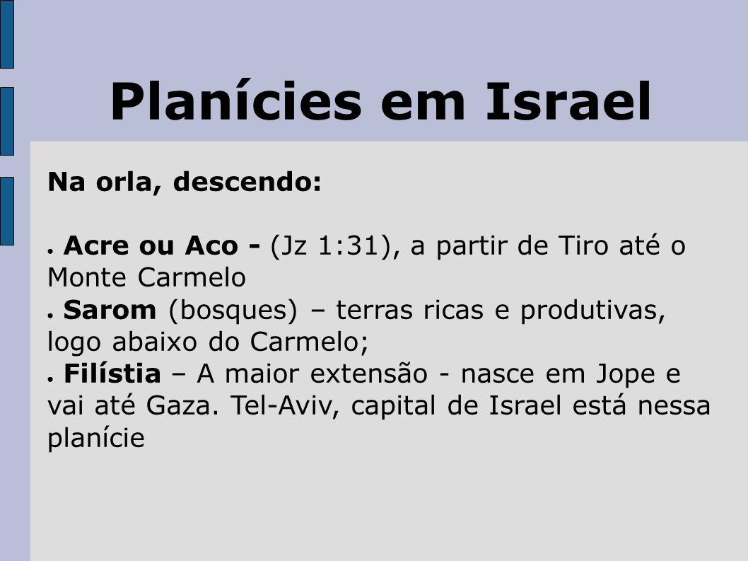 Planícies em Israel Na orla, descendo: