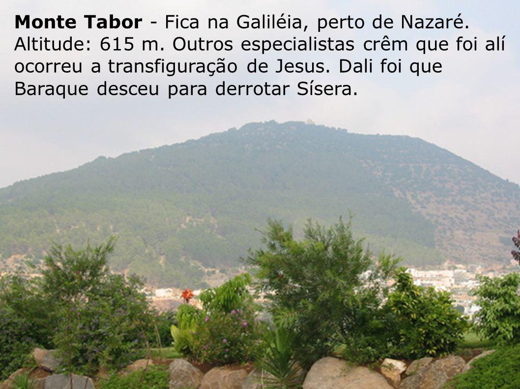 Monte Tabor - Fica na Galiléia, perto de Nazaré. Altitude: 615 m