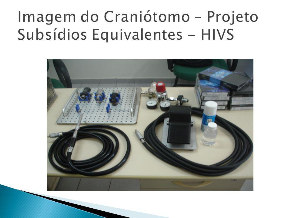 Imagem do Craniótomo – Projeto Subsídios Equivalentes - HIVS