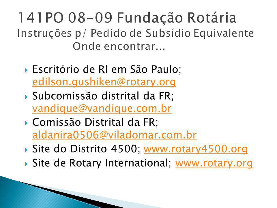 141PO 08-09 Fundação Rotária Instruções p/ Pedido de Subsídio Equivalente Onde encontrar...
